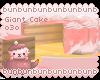 ( / @ A@)/ Giant Cake